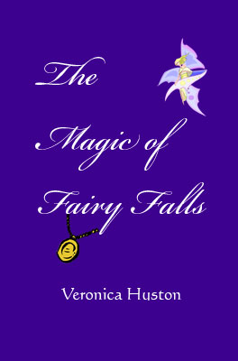 The Magic of Fairy Falls - by Veronica Huston